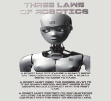 The Three Laws Of Robotics by ori-STUDFARM