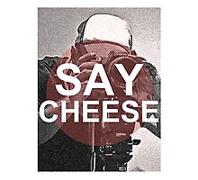 Say Cheese! Photographic Print