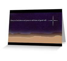 Glory to God above and peace to all those of good will. Greeting Card