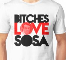"""Bitches Love Sosa""  - Star from Day Unisex T-Shirt"