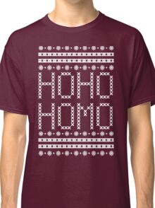 HO HO HOMO CHRISTMAS SWEATER Classic T-Shirt