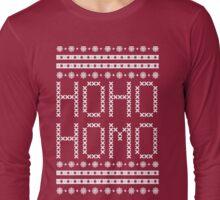 HO HO HOMO CHRISTMAS SWEATER Long Sleeve T-Shirt