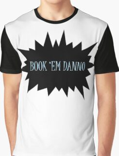 Book 'em Danno Graphic T-Shirt