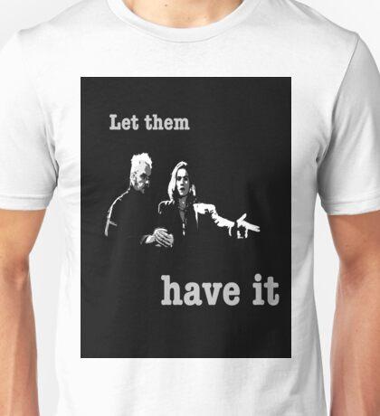 Let them have it Unisex T-Shirt