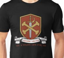 Pirate Life for Me ~ 2 Unisex T-Shirt