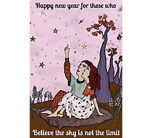 Happy new year for those who believe the sky is not the limit Photographic Print