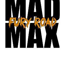 Mad Max: Fury Road by Sam Whitelaw