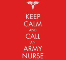 Keep Calm and Call an Army Nurse Kids Clothes