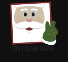 DON'T BLAME SANTA CLAUS One Piece - Short Sleeve