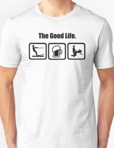 Water Skiing Beer Sex The Good Life T-Shirt