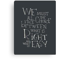 Harry Potter quote - Right and Easy Canvas Print