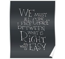 Harry Potter quote - Right and Easy Poster