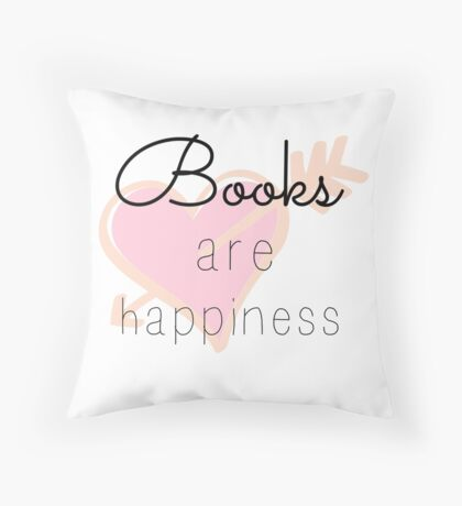 Books are Happiness Throw Pillow