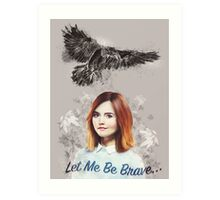 Let Me Be Brave... Art Print