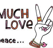 MUCH LOVE... Peace -xo by KOSHiSHOP