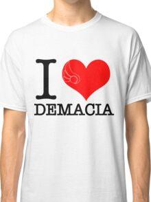 I <3 Demacia Classic T-Shirt