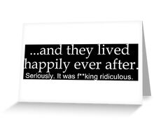Happily Ever After- Edited Greeting Card