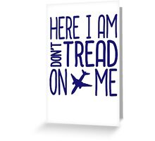 HERE I AM DON'T TREAD ON ME Greeting Card
