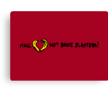 Make Love Not Sonic Blasters Canvas Print