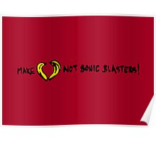 Make Love Not Sonic Blasters Poster