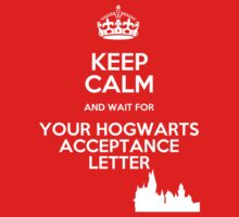 Keep Calm Hogwarts Letter by Félix Croteau
