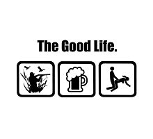 Duck Hunting Beer Sex The Good Life Photographic Print