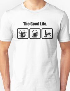 Duck Hunting Beer Sex The Good Life T-Shirt