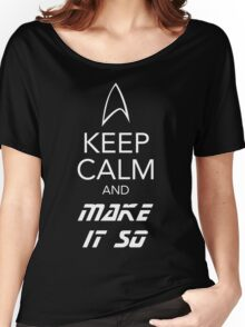Keep Calm and Make It So Women's Relaxed Fit T-Shirt