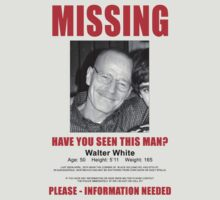 """Breaking Bad - Walter White """"Missing"""" (T-Shirt and Poster) T-Shirt"""