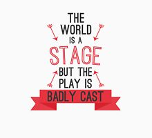 The world is a stage Unisex T-Shirt