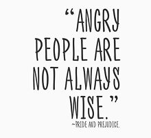 Angry people are not always wise Unisex T-Shirt