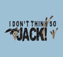 I don't think so JACK! Baby Tee