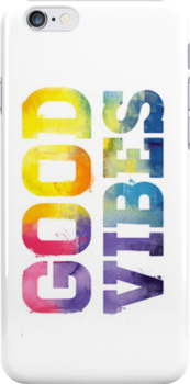Multi-Colored: Good Vibes - Iphone Case  by sullat04