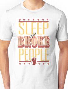Dont SLEEP on it Unisex T-Shirt