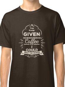 Rule With Coffee Tee Classic T-Shirt