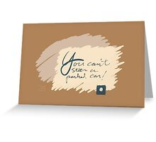 You Can't Steer a Parked Car (card) Greeting Card
