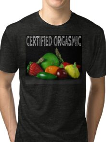Certified Orgasmic Tri-blend T-Shirt