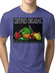 Certified Orgasmic Tri-blend T-Shirt