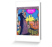 Mister Whirl -Wide! Greeting Card