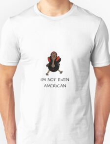 non american cool turkey T-Shirt