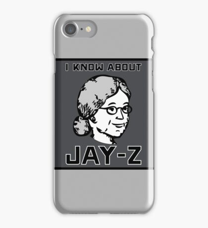 I Know About JAY-Z! iPhone Case/Skin