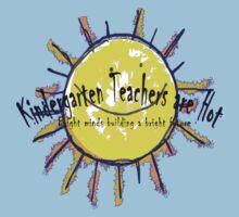 Kindergarten Teachers are Hot Kids Clothes