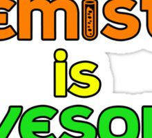 Chemistry is Awesome Sticker