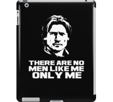 There are no men like me only me iPad Case/Skin