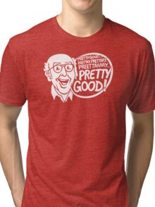 Pretty Good! Tri-blend T-Shirt