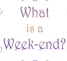 What is a Week-end? or is it Weekend?  Sticker