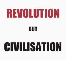 Revolution But Civilisation by tothebarricades