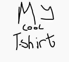 My Cool T-Shirt Unisex T-Shirt