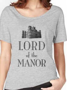 Lord of the Manor Women's Relaxed Fit T-Shirt
