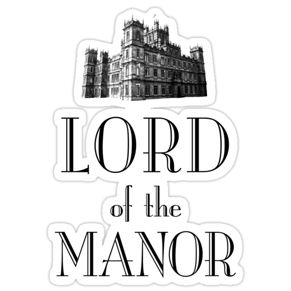 Lord of the Manor by earlofgrantham